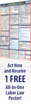 Act Now and Receive 1 FREE All-In-One Labor Law Poster!